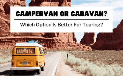 Campervan Or Caravan: Which Option Is Better For Touring?
