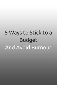 5 Ways to Stick to a Budget