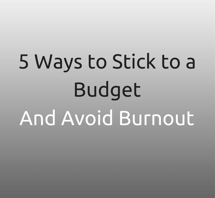 5 Ways to Stick to a Budget