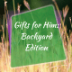 Gifts for Him Backyard Edition