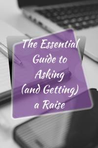 The Essential Guide to Asking and Getting a Raise