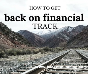 how to get your finances back on track