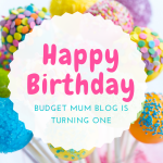 Budget Mum Blog's First Birthday!