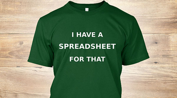 I have a spreadsheet for that - t-shirt