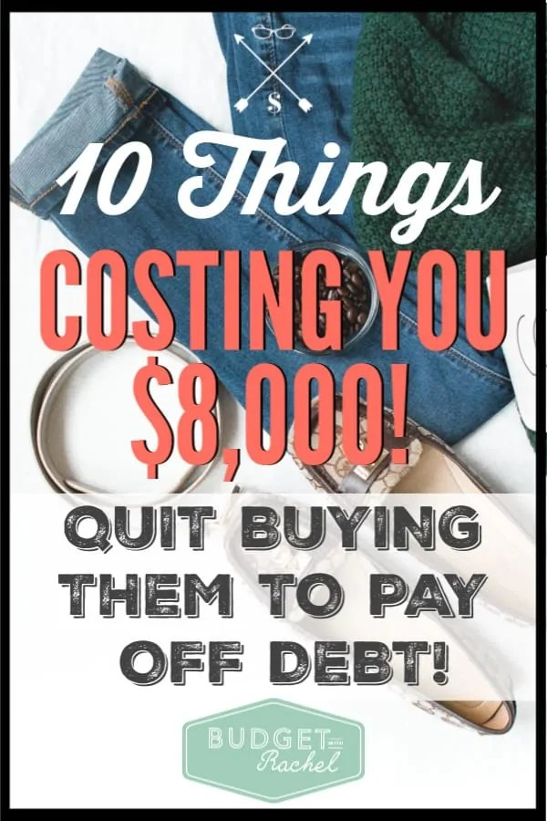 If you quit spending money on these 10 things, you could save $8,000! Start saving money today. If you are trying to pay off debt or stick to your budget, you need these awesome money saving tips! #budgettips #savemoney #moneysavingtips #debtpayoff