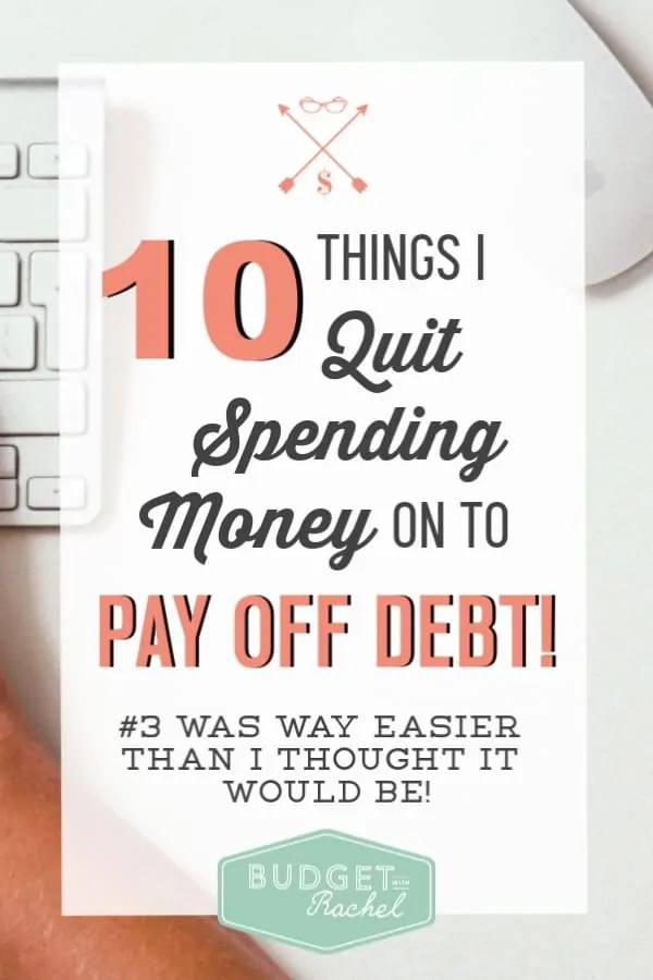 10 Things you should stop spending your money on if you want to get out of debt | become debt free by cutting these 10 expenses out of your life | debt free journey | debt payoff ideas | 10 money saving ideas to pay off debt | save money tips for debt payoff | become debt free using these money saving tips #debtfree #debtpayoff #moneysavingtips #budget #savemoney