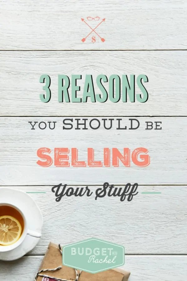 Benefits of selling your stuff | minimalist living | frugal living | make money tips #minimalist #makemoney #makemoneyfromhome #frugalliving