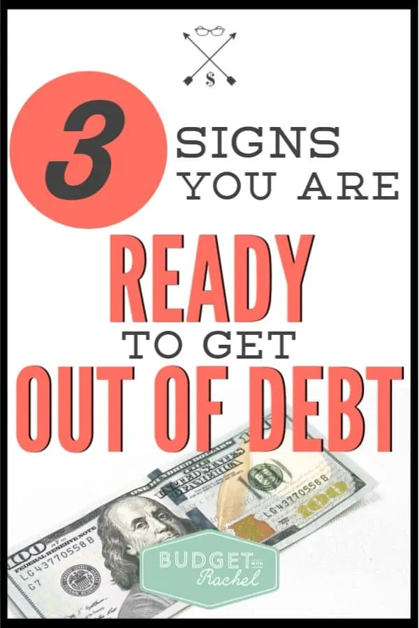 Not sure if you are actually ready to get out of debt? These are 3 signs you are finally ready to pay off debt and achieve financial freedom. #debtpayoff #debtfree #financialfreedom