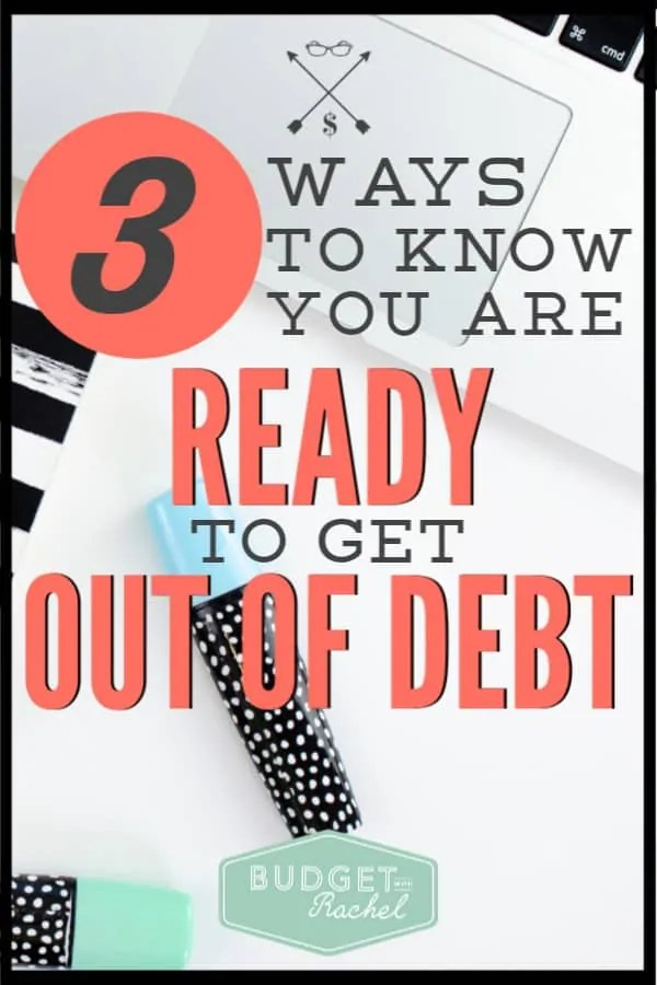 Think you are ready to get out of debt? Here is how you can know for sure you are actually ready to become debt free. #debtfree #debtpayoff #financialfreedom