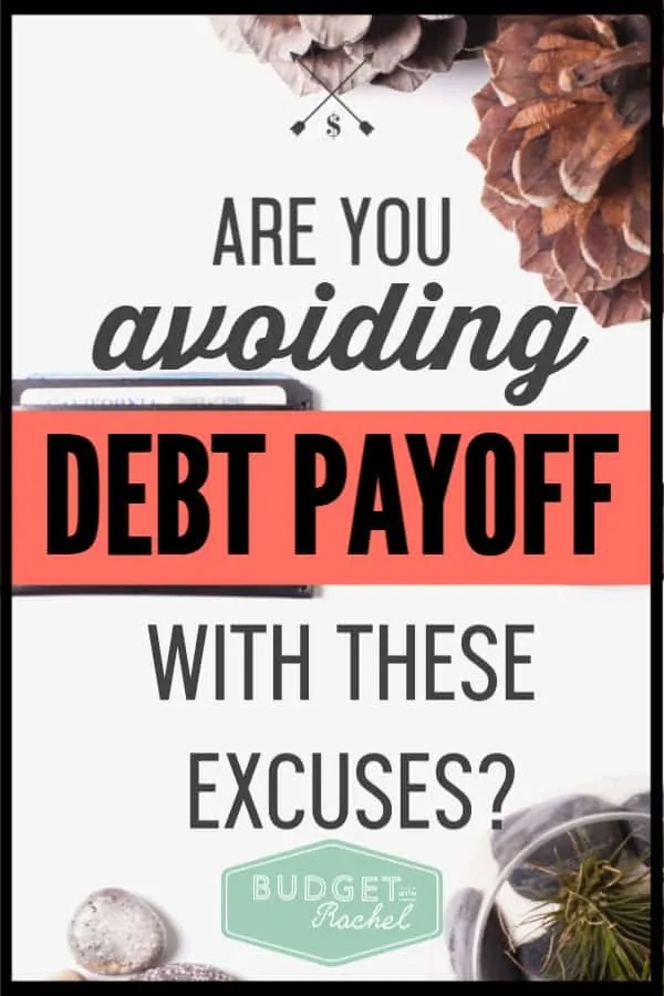 If you have debt and aren't paying it off, are you using one of these excuses? Stop avoiding debt payoff with one of these reasons. Start your debt payoff journey today! #debtfree #debtpayoff #financialfreedom
