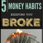 If you are tired of being broke, you need to stop doing these things. There are 5 common habits that will keep you broke, stuck in the paycheck to paycheck cycle and not making progress on debt payoff. Learn what these habits are and how to fix them! #budget #debtpayoff #financialfreedom #freeprintables