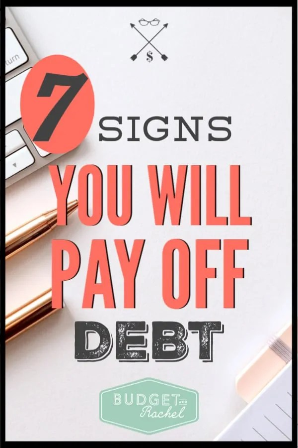 Not sure if you are going to get out of debt? Check out these 7 signs to know if you will be successful or not. Be confident in your debt free journey! #debtfree #debtpayoff #financialfreedom
