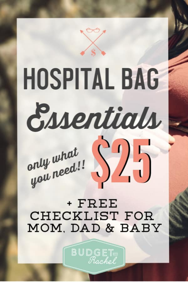 Essential hospital bag items when you are having a baby | what to pack in your hospital bag | how to pack a hospital bag on a budget | only spend $25 on your maternity hospital bag | what to pack in dad's hospital bag | what to pack in baby's hospital bag | free printables #momlife #newborn #hospitalbag #freeprintables #budget
