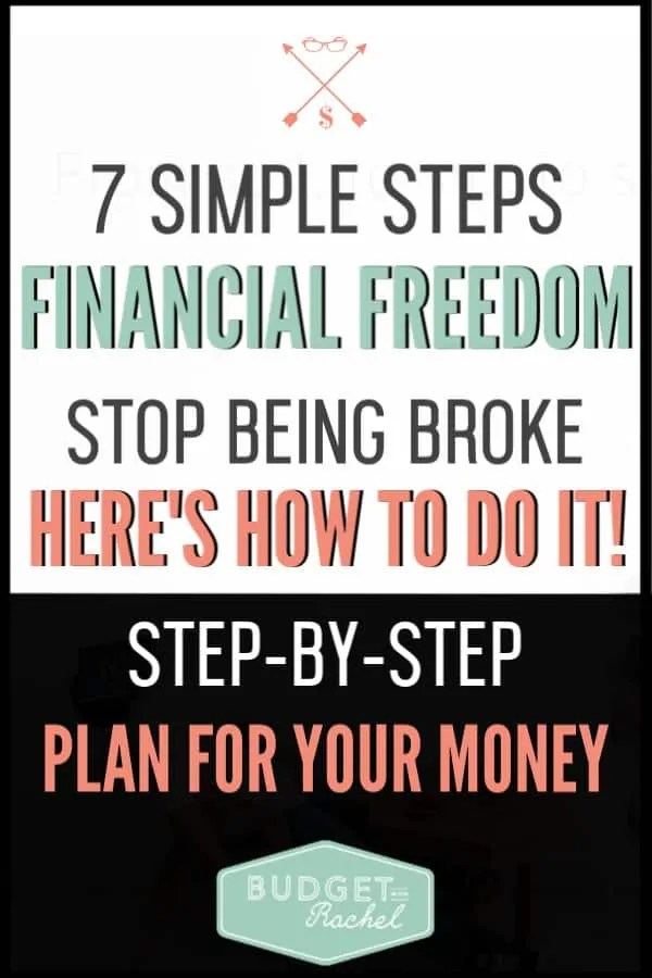 I was struggling with debt and budgeting, but then I found this plan and it has changed everything. This 7-step plan for financial freedom will walk through exactly what needs to be done to gain financial freedom. Budgeting, debt payoff, saving and retiring are all part of this. I can't believe it took me so long to start doing this!