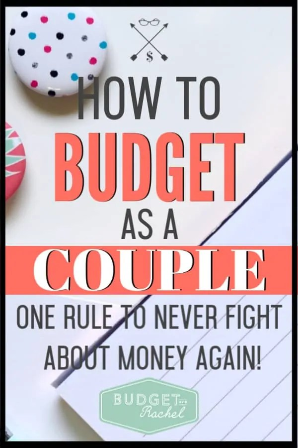 Do you struggle to budget as a couple? Learn how to make it easy! Follow these budget tips to learn how to budget as a couple. No more money fights with your spouse! Budget like a team without fighting! #budget #budgettips #personalfinance