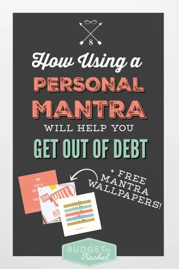 A personal mantra to use on your debt payoff journey | financial freedom motivation and encouragement | mantra wallpaper | debt free journey motivation | free printables | how to use a mantra to help you pay off debt | what is a mantra | conquer debt with a personal mantra #mantras #debtfree #debtpayoff #motivation #freeprintables