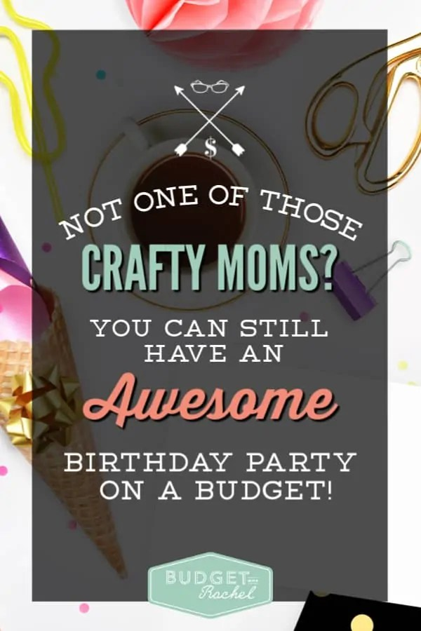 Birthday party on a budget | 7 tips to have an awesome birthday party on a budget | you do not have to be crafty to have a party on a budget | budgeting for beginners | budgeting tips | party planning for beginners | kids birthday party #partyplanning #birthdayparties #birthday #budgeting #budget #money #moneysavingtips