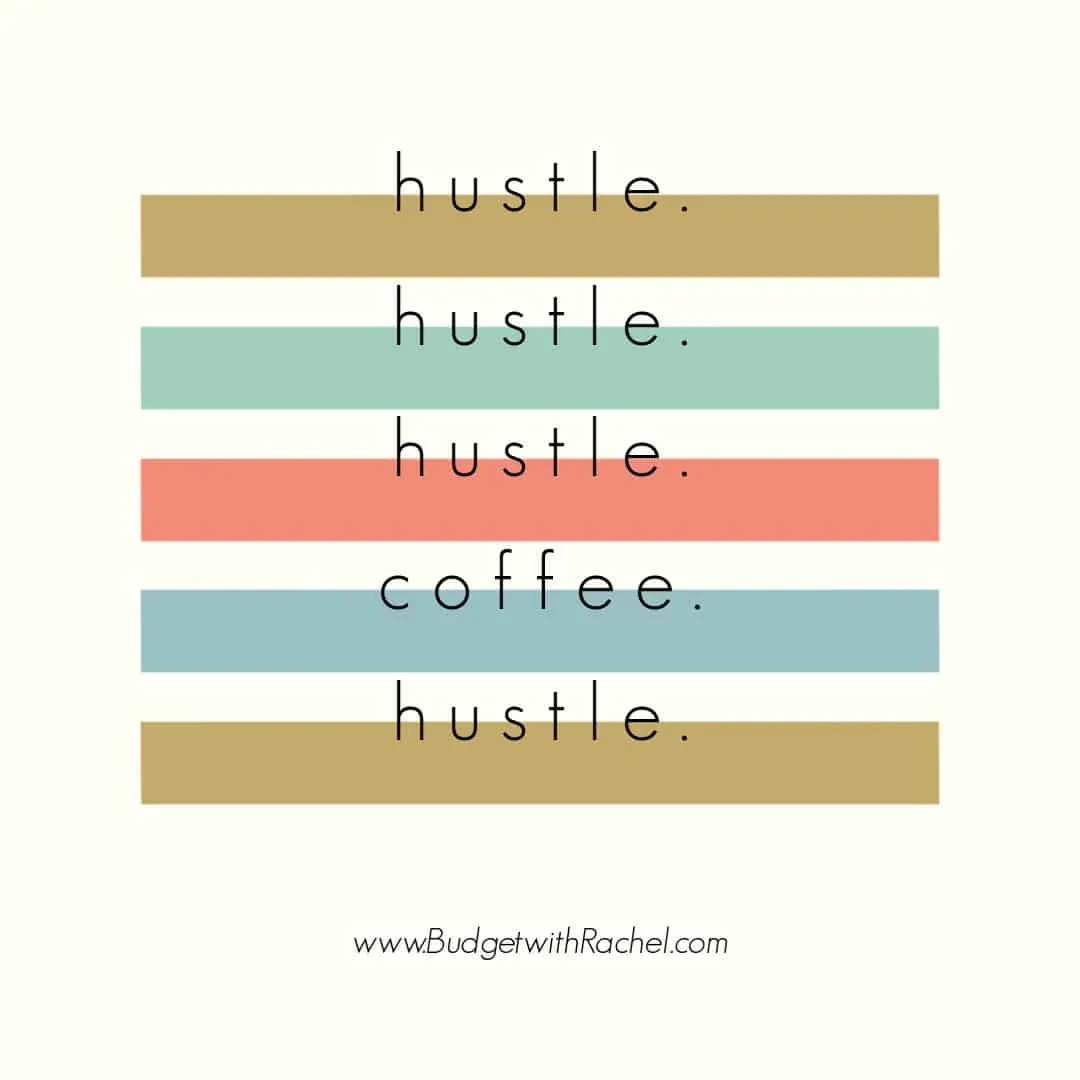 hustle and coffee