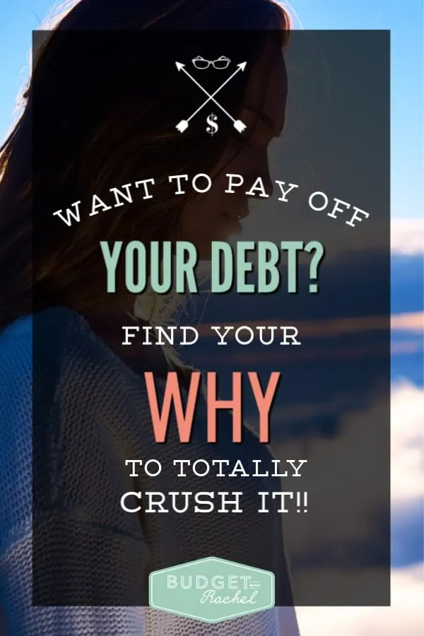 Find your why to become debt free | if you want to get out of debt you need to know your debt free purpose | pay off debt easily when you know why you are doing it | becoming debt free | stick to your debt free journey when you know your why #debtfree #debtpayoff #budget #motivation #money