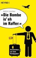 Achim Lucchesi - Die Bombe is' eh im Koffer