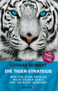 Lothar Seiwert - Die Tiger-Strategie.
