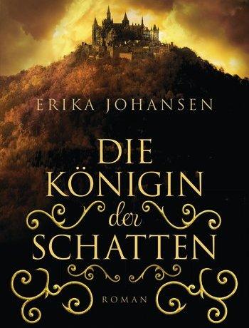 Königin der Schatten von Erika Johansen
