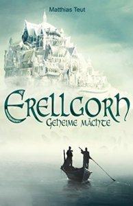 erellgorh-geheime-ma%cc%88chte-matthias-teut