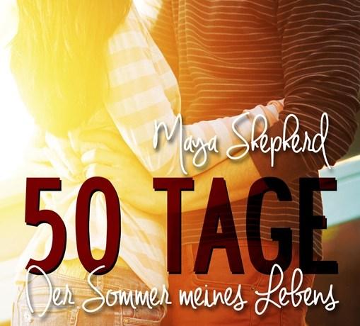 50_Tage der Sommer meines Lebens Maya Shepherd