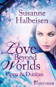 Love Beyond Worlds Pippa & Duncan Susanne Halbeisen