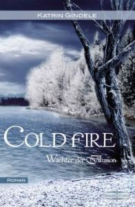 Cold fire Gindele