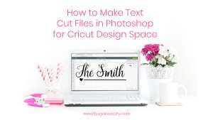 How to Make Text Cut Files in Photoshop for Cricut Design Space