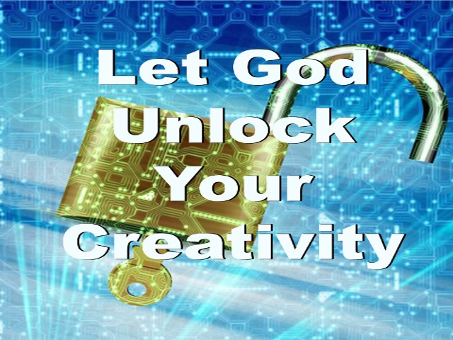 Let God Unlock Your Creativity