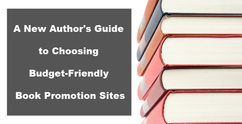 a new author s guide to choosing budget friendly book promotion sites