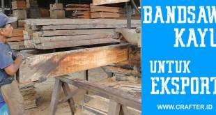 Video Proses Bandsaw Kayu untuk Pasar Ekspor