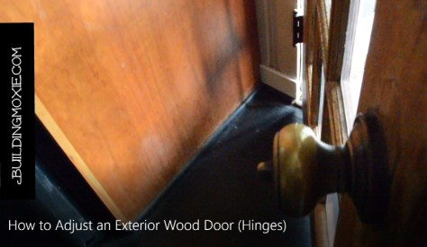 How to Adjust Exterior Wood Doors at Hinges