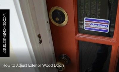 How to Adjust Exterior Wood Doors