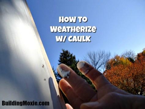 How to Weatherize with Caulk