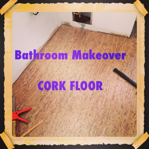 Bathroom Makeover - Cork Floors
