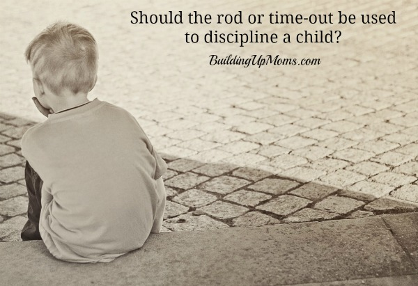 Discipline child with the rod or time out?