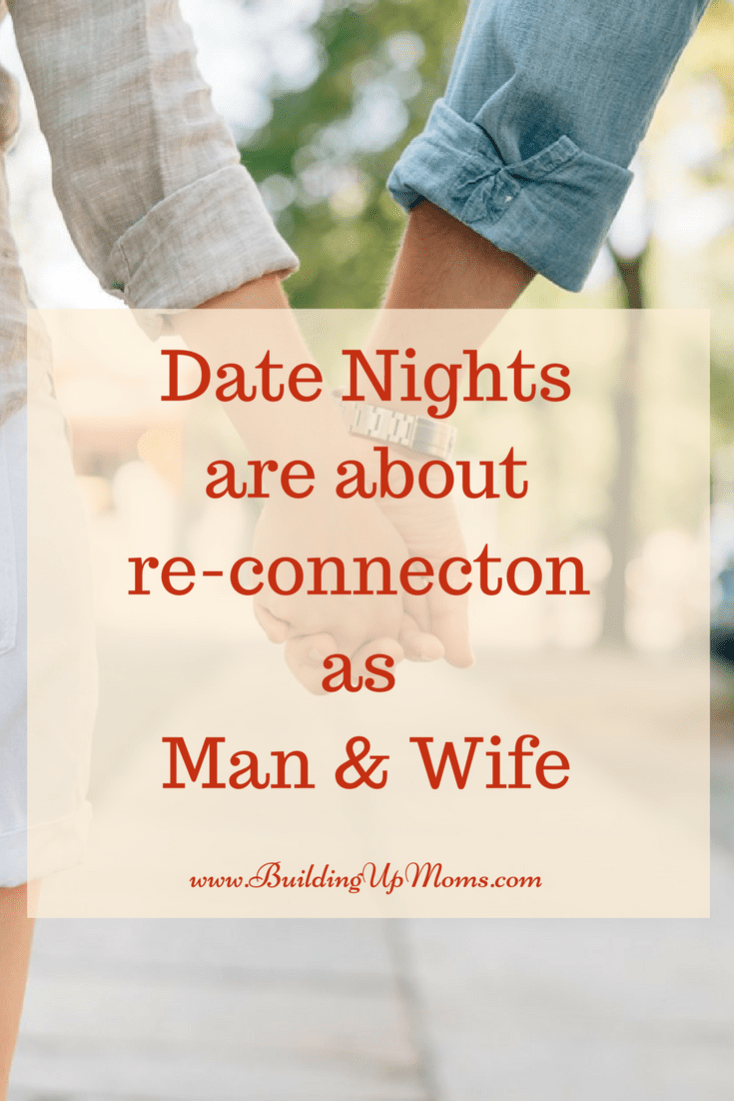 Date nights are about re-connecting with each other. Not fancy meals or movies.
