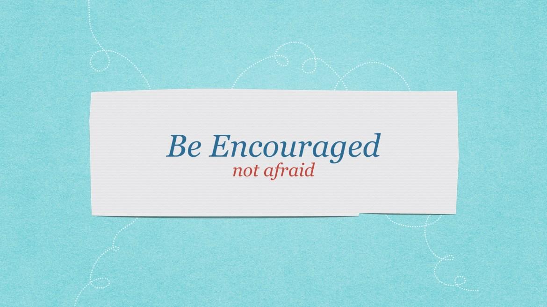 Be encouraged not afraid as we take on motherhood!