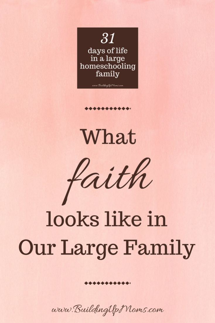 What faith looks like in our large family