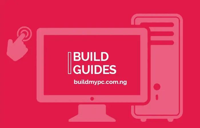 build guides for custom PCs