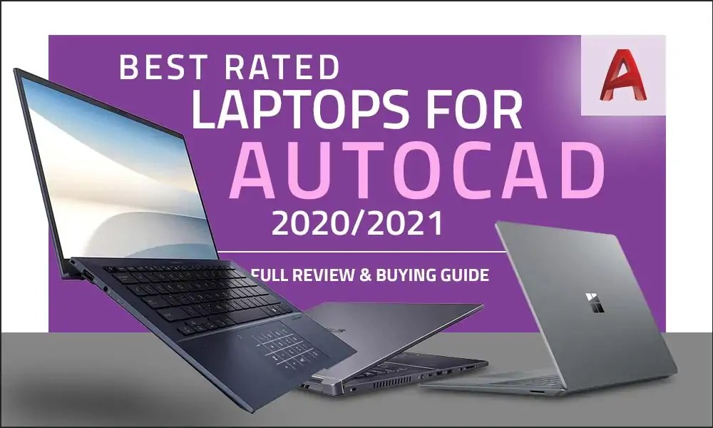 Best Rated Laptops for AutoCAD 2020 and 2021 Review
