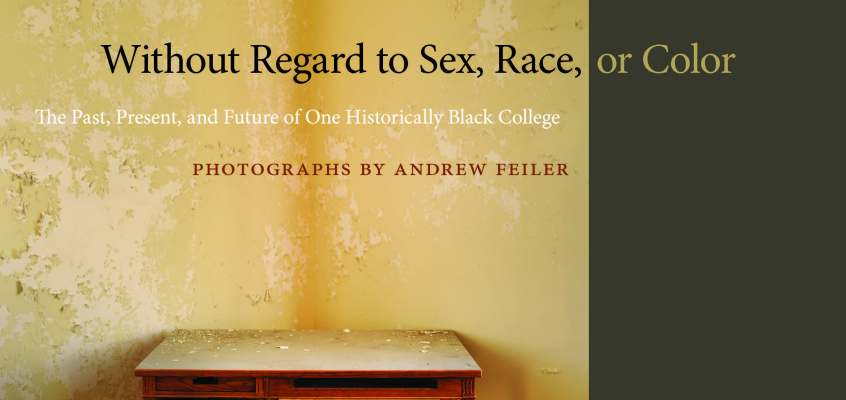 Without Regard to Sex, Race, or Color: The Past, Present, and Future of One Historically Black College | Andrew Feiler talks with Nancy McCrary