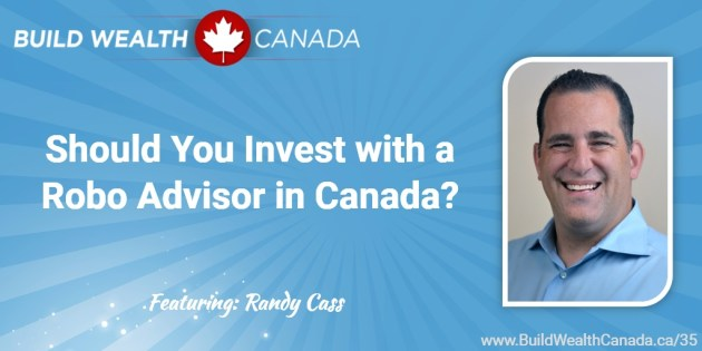 Should you invest with a robo advisor in Canada - Randy Cass