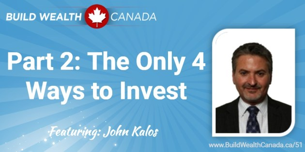 Part 2 - The Only 4 Ways to Invest