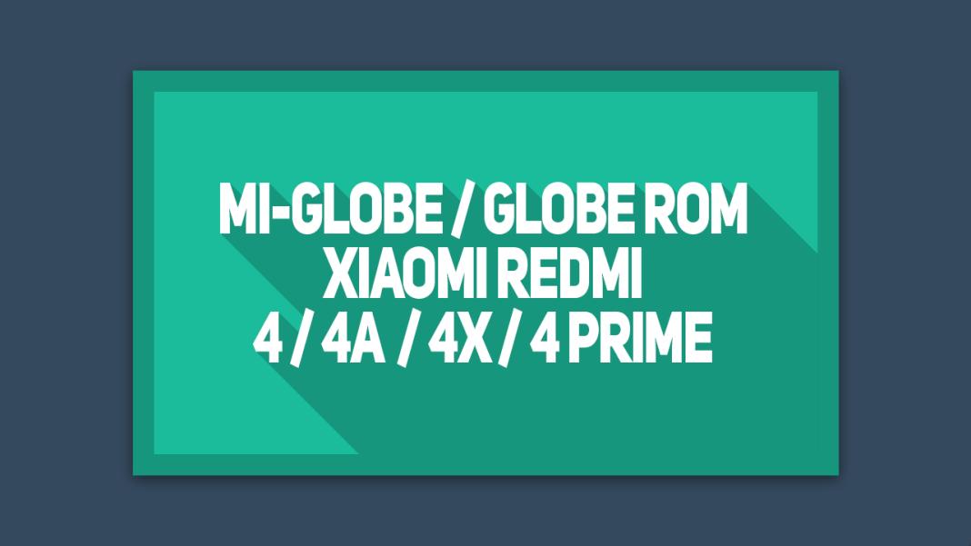 Cara flash GlobeROM Redmi 4 , 4A ,4X ,4 Prime