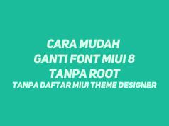Ganti Font MIUI 8 Tanpa Root