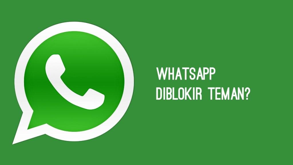 Tanda WhatsApp Diblokir Teman